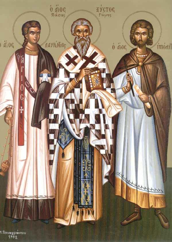 Συναξάρι 10 Αυγούστου, Άγιοι Λαυρέντιος αρχιδιάκονος, Ξύστος πάπας Ρώμης και Ιππόλυτος