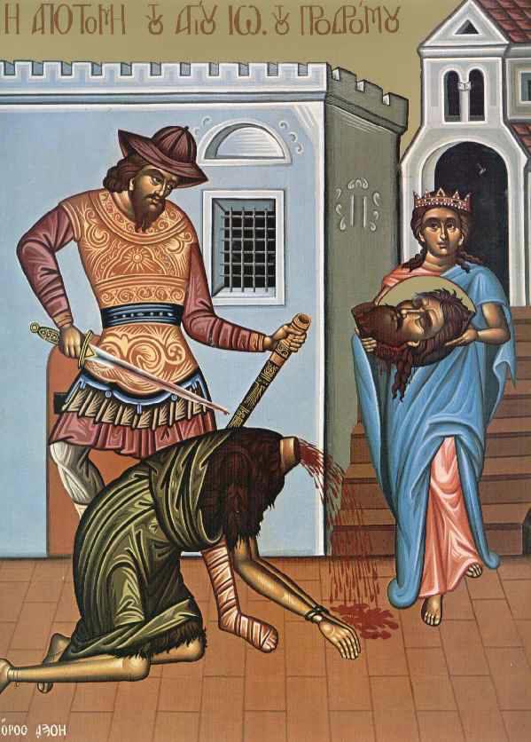 Συναξάρι 29 Αυγούστου, Η Αποτομή της Τιμίας Κεφαλής του Αγίου Ιωάννου του Προδρόμου